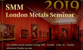 2019 SMM London Metals Seminar