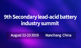9th Secondary Lead-acid Battery Industry Summit